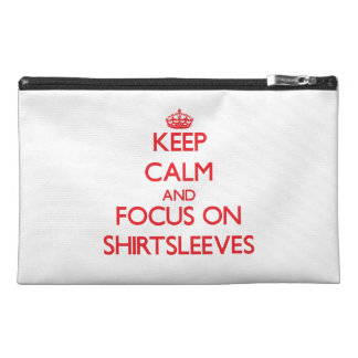 Keep Calm and focus on Shirtsleeves Travel Accessories Bags