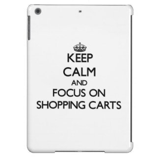 Keep Calm and focus on Shopping Carts Cover For iPad Air