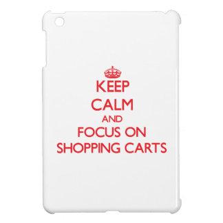 Keep Calm and focus on Shopping Carts iPad Mini Covers