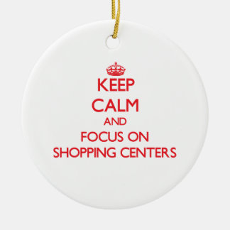 Keep Calm and focus on Shopping Centers Double-Sided Ceramic Round Christmas Ornament