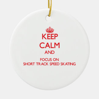 Keep calm and focus on Short Track Speed Skating Christmas Ornament