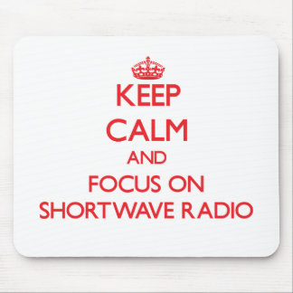 Keep Calm and focus on Shortwave Radio Mouse Pads