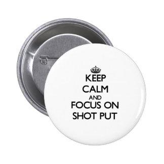 Keep Calm and focus on Shot Put Pin