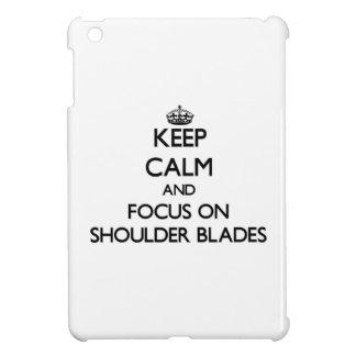 Keep Calm and focus on Shoulder Blades iPad Mini Case