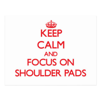 Keep Calm and focus on Shoulder Pads Postcard