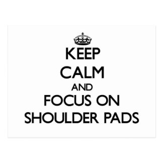 Keep Calm and focus on Shoulder Pads Post Card