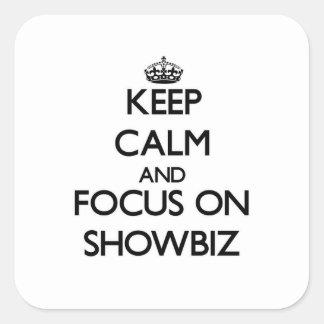 Keep Calm and focus on Showbiz Square Sticker