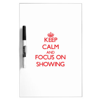Keep Calm and focus on Showing Dry Erase Whiteboards