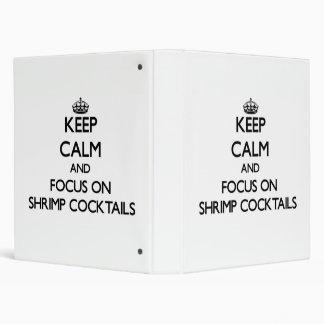 Keep Calm and focus on Shrimp Cocktails Vinyl Binders