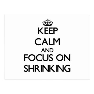 Keep Calm and focus on Shrinking Postcard