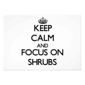 Keep Calm and focus on Shrubs Custom Invitations