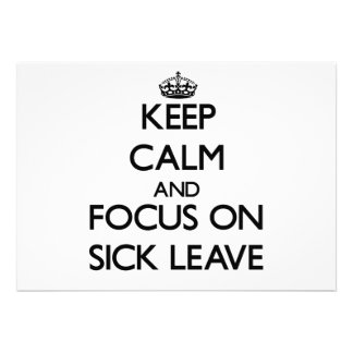 Keep Calm and focus on Sick Leave Personalized Invitation