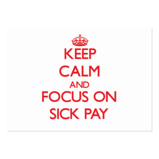 Keep Calm and focus on Sick Pay Business Card Template