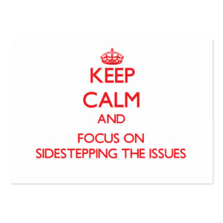 Keep Calm and focus on Sidestepping The Issues Business Card Templates