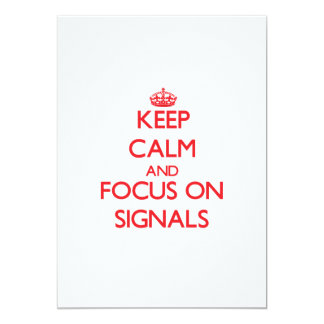 Keep Calm and focus on Signals 5x7 Paper Invitation Card