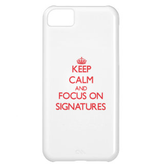 Keep Calm and focus on Signatures iPhone 5C Cover
