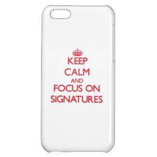 Keep Calm and focus on Signatures iPhone 5C Case