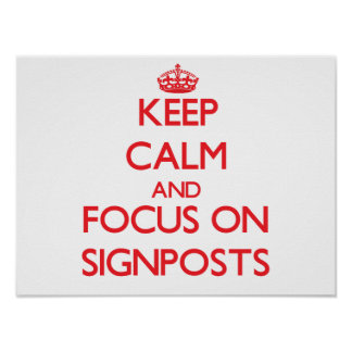 Keep Calm and focus on Signposts Poster