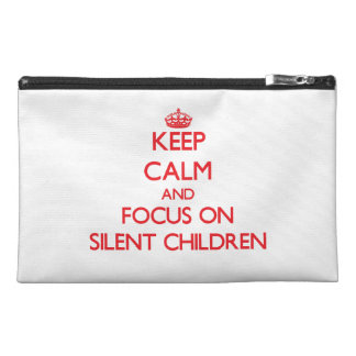 Keep Calm and focus on Silent Children Travel Accessory Bag