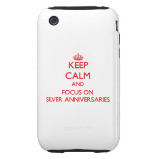 Keep Calm and focus on Silver Anniversaries iPhone 3 Tough Case