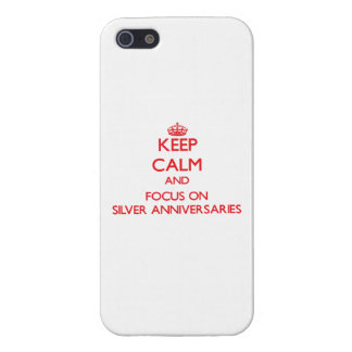 Keep Calm and focus on Silver Anniversaries Cover For iPhone 5/5S
