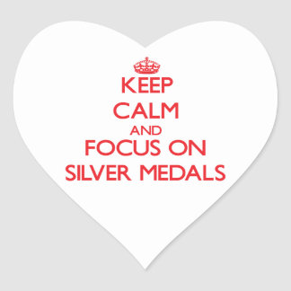Keep Calm and focus on Silver Medals Heart Stickers