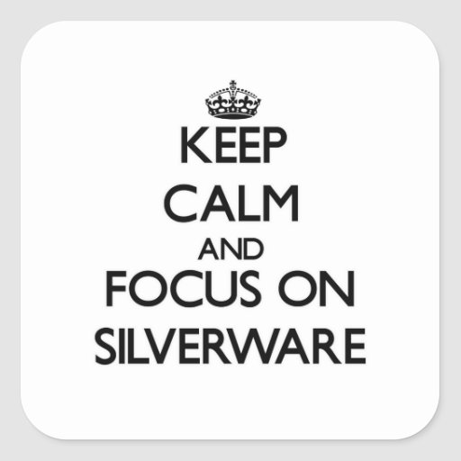 Keep Calm and focus on Silverware Sticker