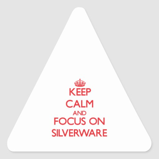 Keep Calm and focus on Silverware Triangle Sticker