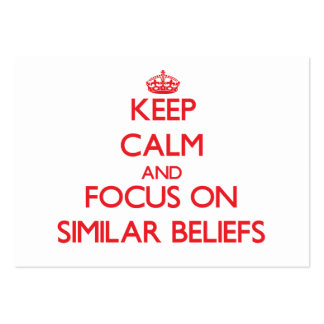 Keep Calm and focus on Similar Beliefs Business Cards