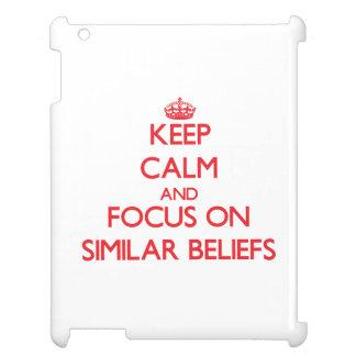 Keep Calm and focus on Similar Beliefs iPad Cover