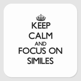 Keep Calm and focus on Similes Square Stickers