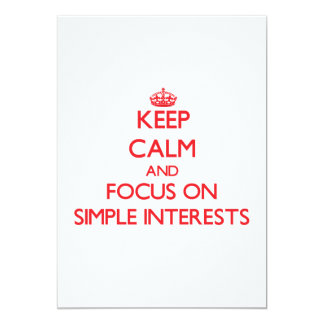 """Keep Calm and focus on Simple Interests 5"""" X 7"""" Invitation Card"""