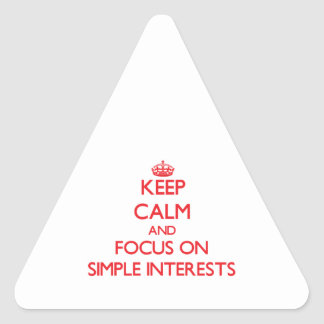 Keep Calm and focus on Simple Interests Triangle Sticker