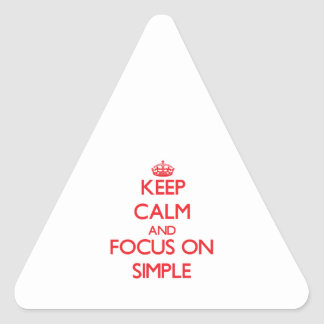 Keep Calm and focus on Simple Triangle Stickers