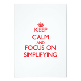 """Keep Calm and focus on Simplifying 5"""" X 7"""" Invitation Card"""