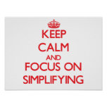 Keep Calm and focus on Simplifying Poster