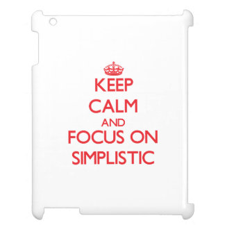 Keep Calm and focus on Simplistic Cover For The iPad
