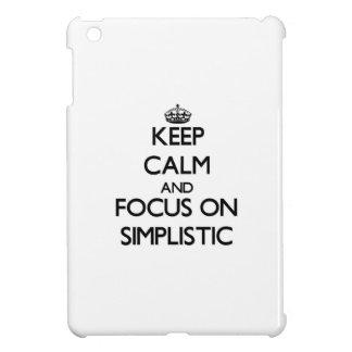 Keep Calm and focus on Simplistic iPad Mini Case