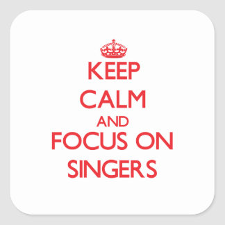 Keep Calm and focus on Singers Square Sticker