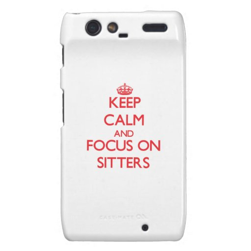 Keep Calm and focus on Sitters Droid RAZR Case