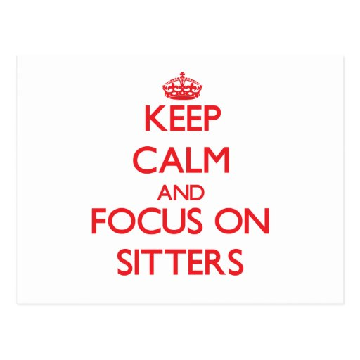 Keep Calm and focus on Sitters Post Card