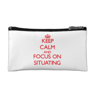 Keep Calm and focus on Situating Cosmetic Bags