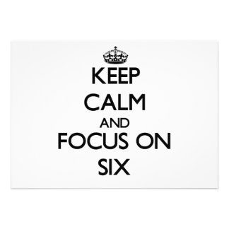 Keep Calm and focus on Six Invite