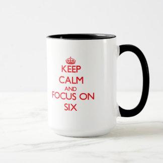 Keep Calm and focus on Six Mug