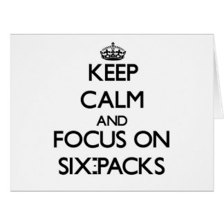 Keep Calm and focus on Six-Packs Large Greeting Card