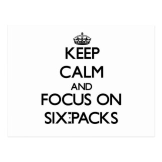 Keep Calm and focus on Six-Packs Postcard