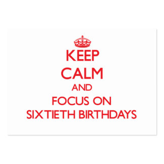 Keep Calm and focus on Sixtieth Birthdays Large Business Cards (Pack Of 100)