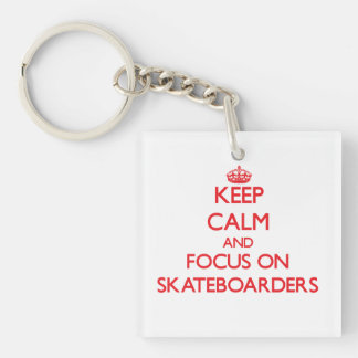 Keep Calm and focus on Skateboarders Square Acrylic Key Chain