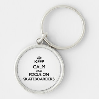 Keep Calm and focus on Skateboarders Key Chains
