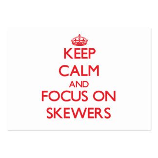 Keep Calm and focus on Skewers Business Cards